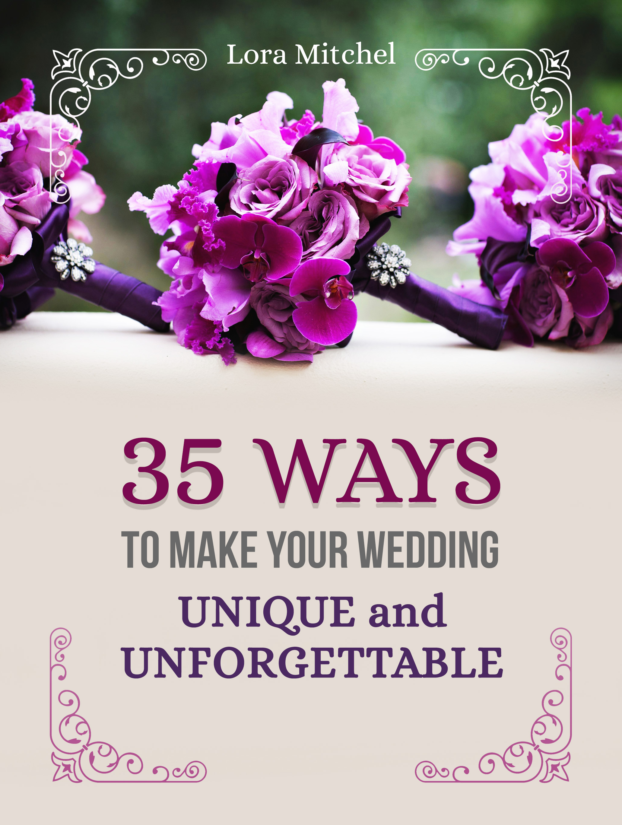 35 ways to make your wedding unique and unforgettable