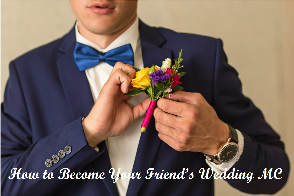 How to Become Your Friend's Wedding MC